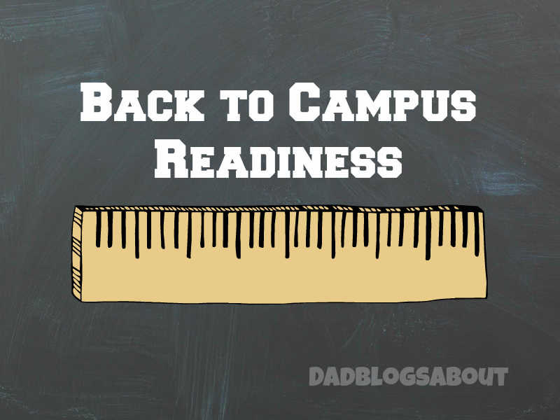 Back to Campus Readiness, more at DadBlogsAbout.com