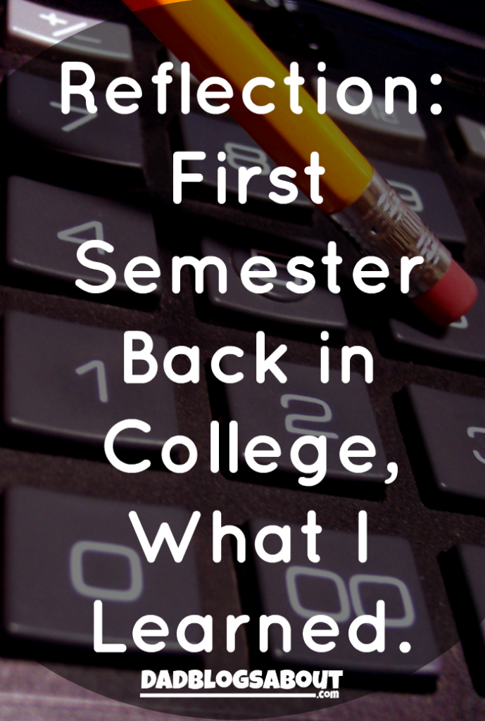 Reflection: First Semester Back in College, What I Learned.