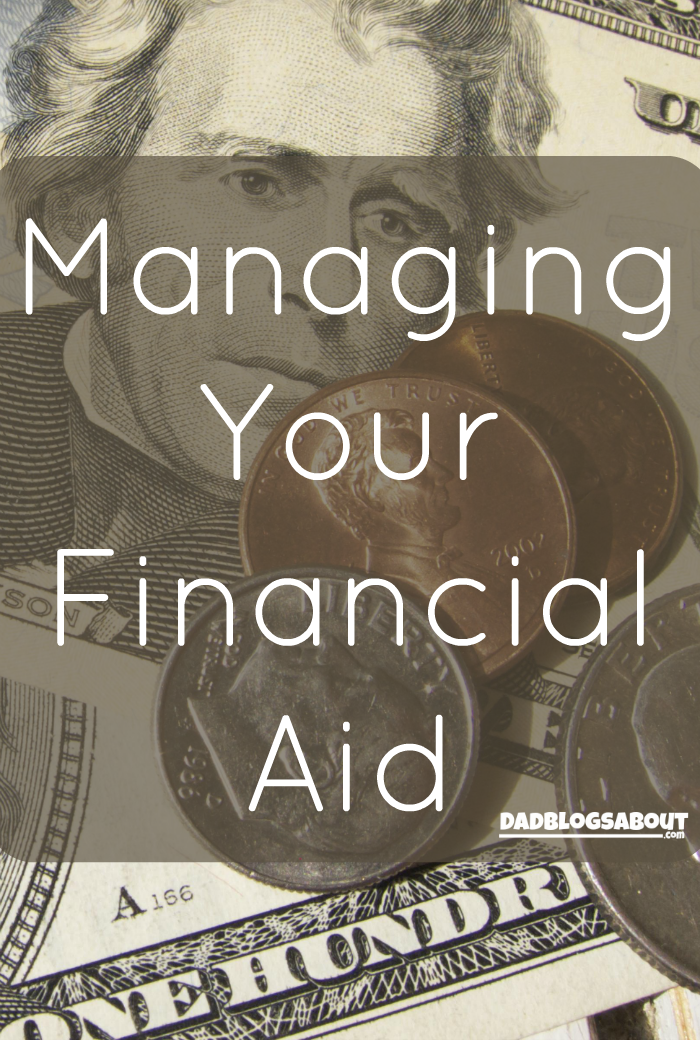 Managing Your Financial Aid, DadBlogsAbout.com