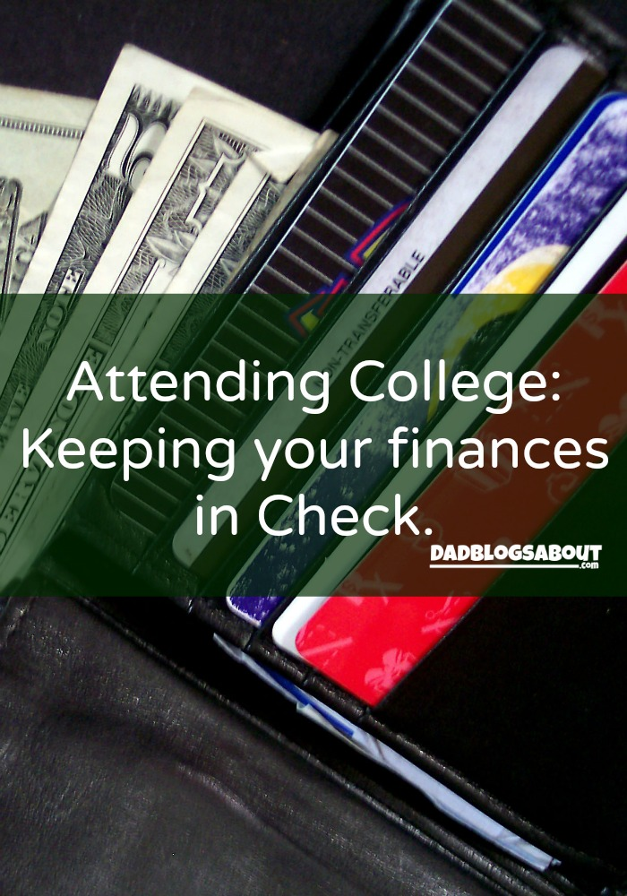 Attending College: Keeping Your Finances in Check, more at DadBlogsAbout.com