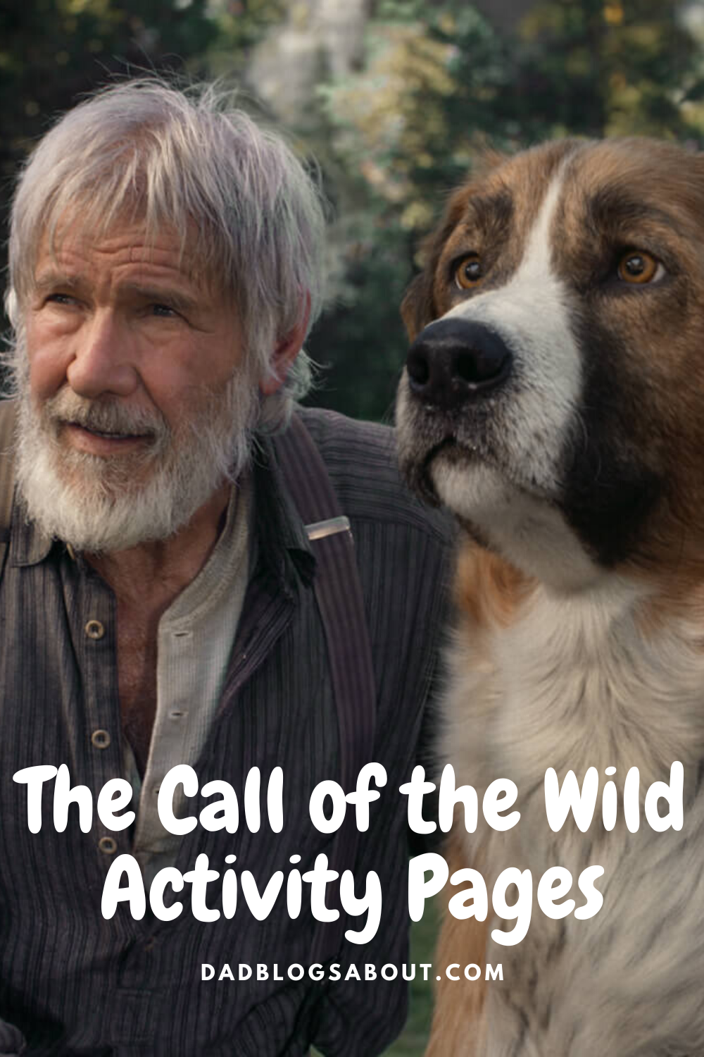 Celebrate the digital release of The Call of the Wild with these fun The Call of the Wild movie free printable activity pages at DadBlogsAbout.com